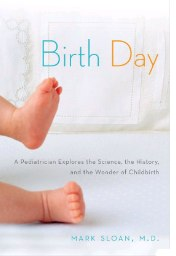 Birth Day by Mark Sloan, M.D.